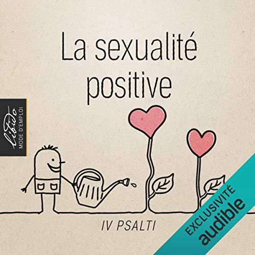 Chronique #40 : La sexualité positive
